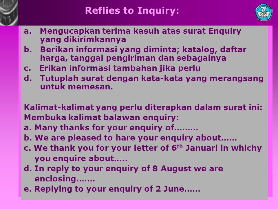 Reflies to Inquiry: a. Mengucapkan terima kasuh atas surat Enquiry yang dikirimkannya.