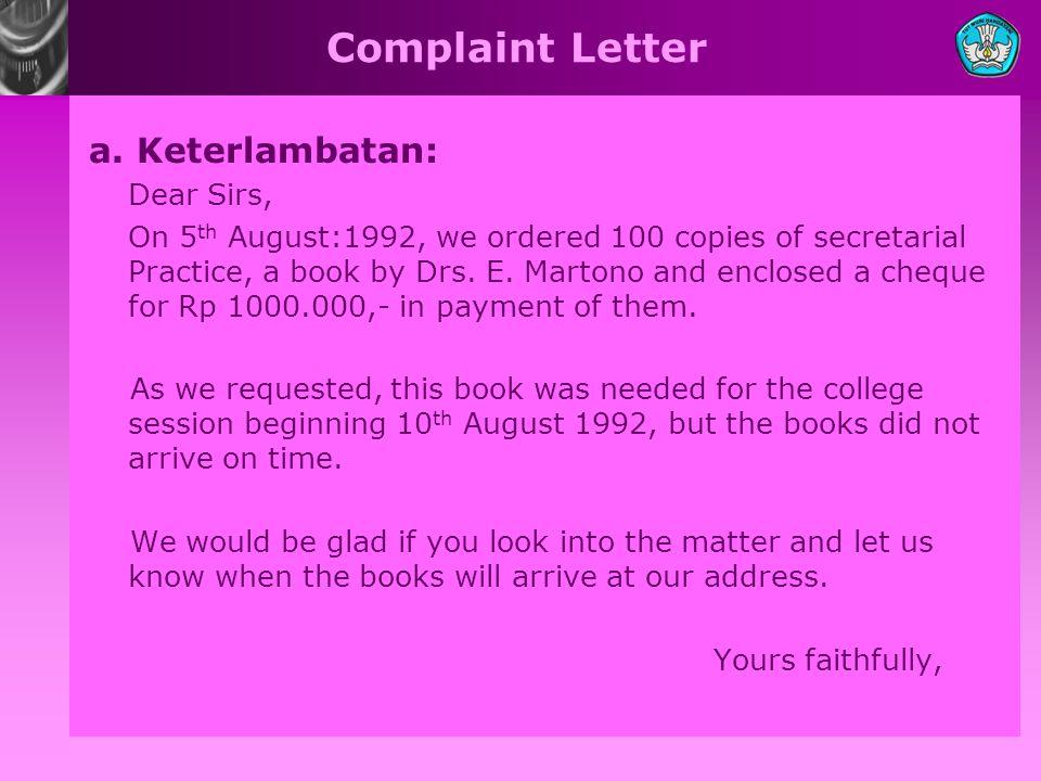 Complaint Letter a. Keterlambatan: Dear Sirs,