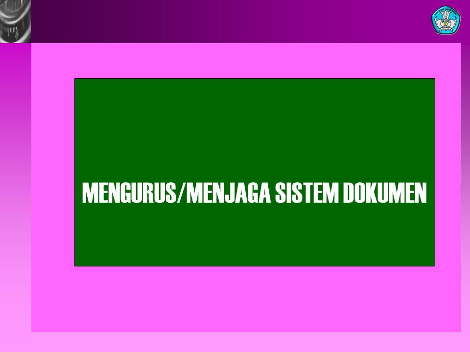 MENGURUS/MENJAGA SISTEM DOKUMEN