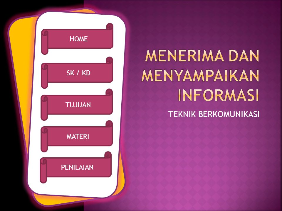 Menerima dan Menyampaikan Informasi