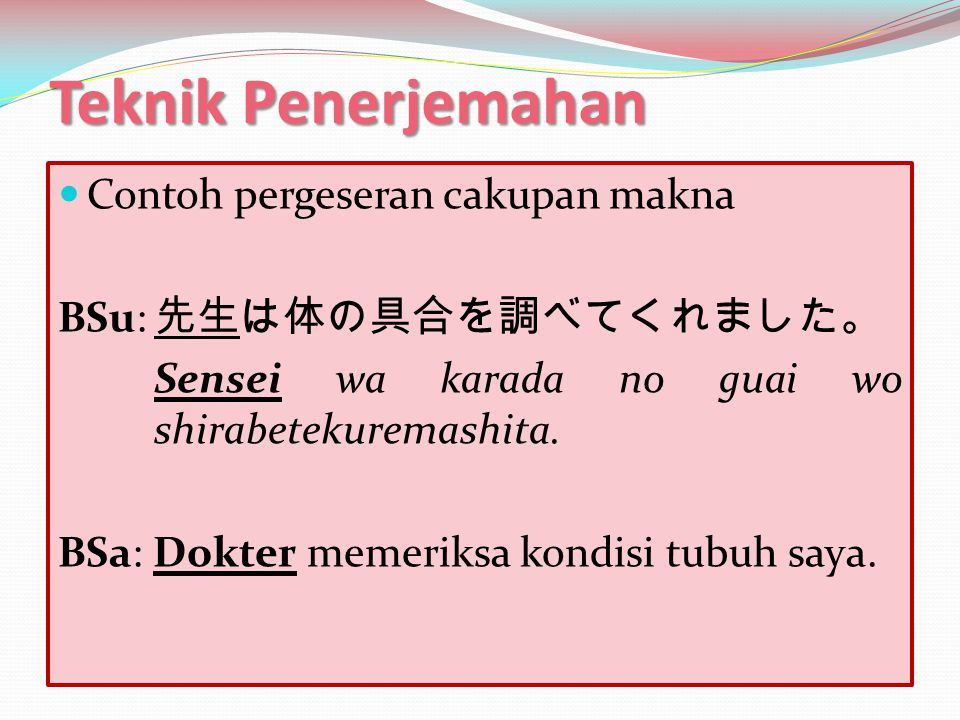 Teknik Penerjemahan Contoh pergeseran cakupan makna