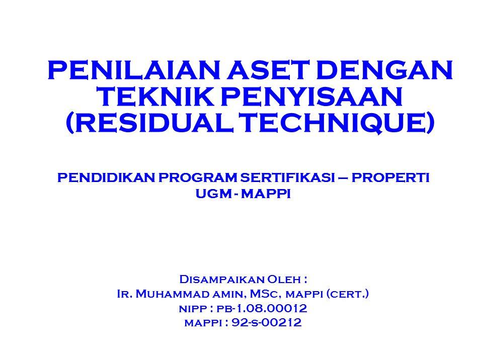 PENILAIAN ASET DENGAN TEKNIK PENYISAAN (RESIDUAL TECHNIQUE)