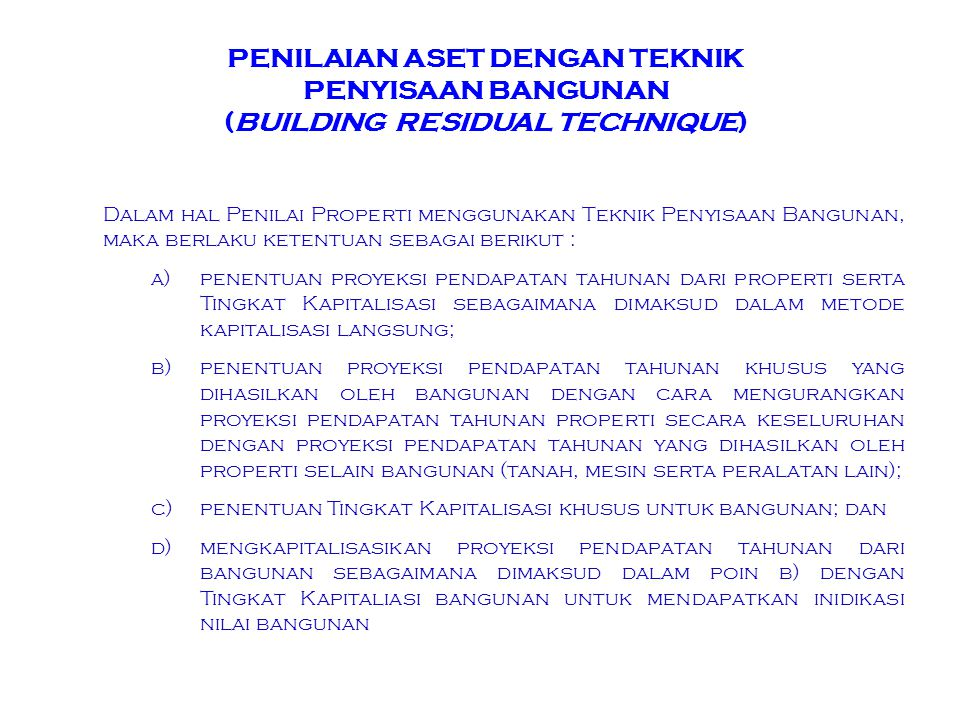 PENILAIAN ASET DENGAN TEKNIK PENYISAAN BANGUNAN (BUILDING RESIDUAL TECHNIQUE)