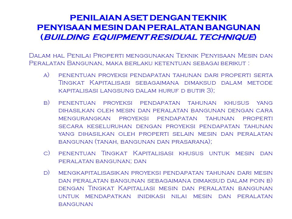 PENILAIAN ASET DENGAN TEKNIK PENYISAAN MESIN DAN PERALATAN BANGUNAN (BUILDING EQUIPMENT RESIDUAL TECHNIQUE)