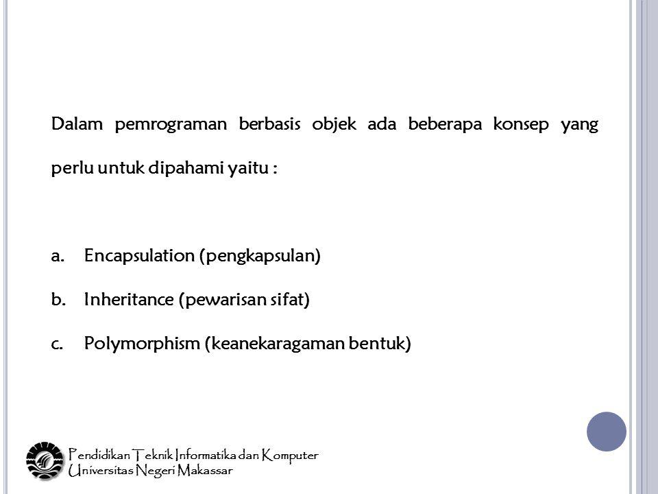 Encapsulation (pengkapsulan) Inheritance (pewarisan sifat)