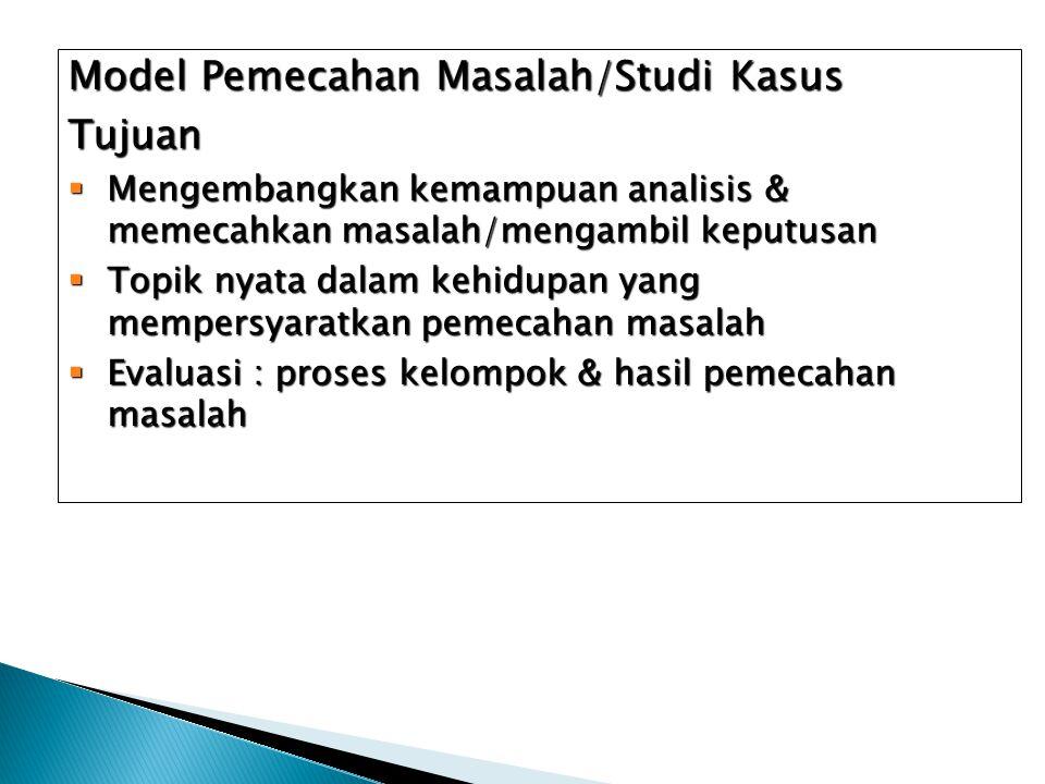 Model Pemecahan Masalah/Studi Kasus Tujuan