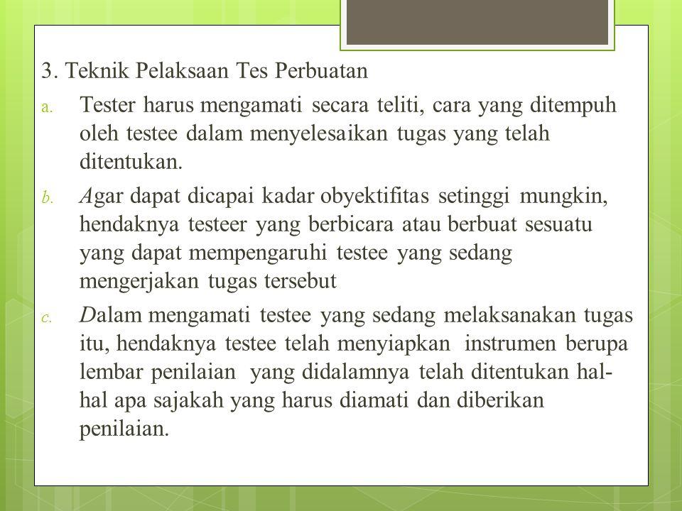 3. Teknik Pelaksaan Tes Perbuatan
