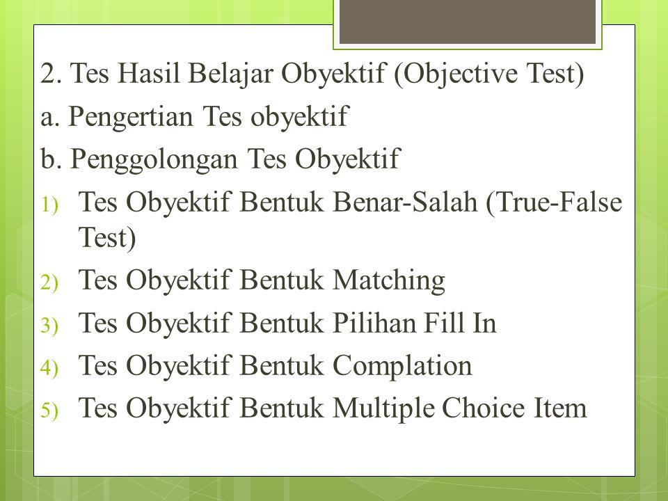 2. Tes Hasil Belajar Obyektif (Objective Test)