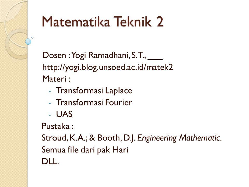Matematika Teknik 2 Dosen : Yogi Ramadhani, S.T., ___