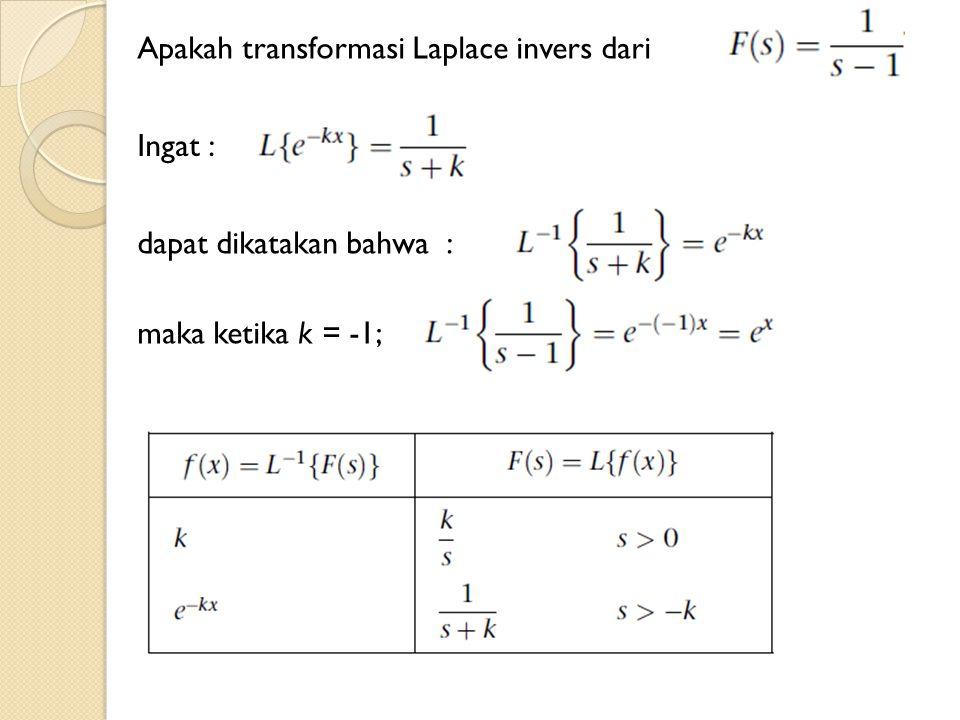 Apakah transformasi Laplace invers dari