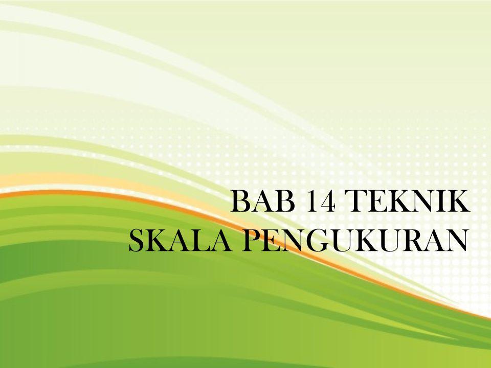 BAB 14 TEKNIK SKALA PENGUKURAN