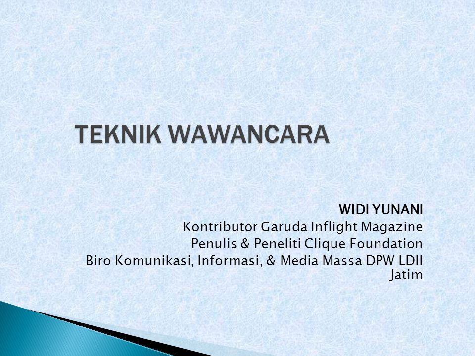 TEKNIK WAWANCARA WIDI YUNANI Kontributor Garuda Inflight Magazine