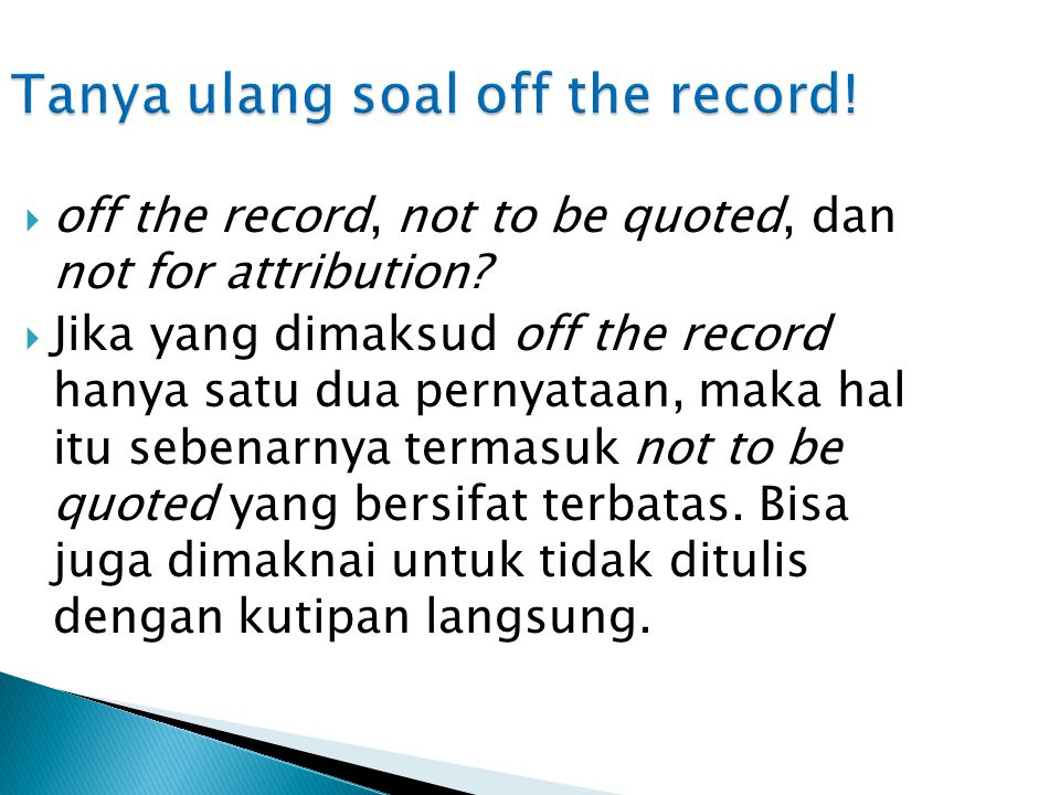 Tanya ulang soal off the record!