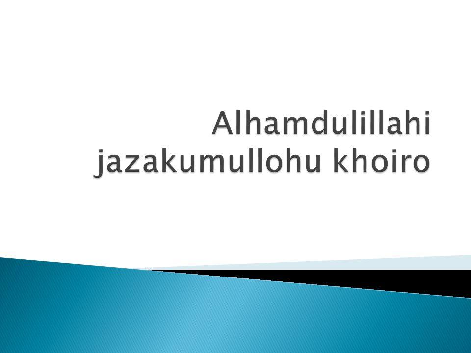 Alhamdulillahi jazakumullohu khoiro