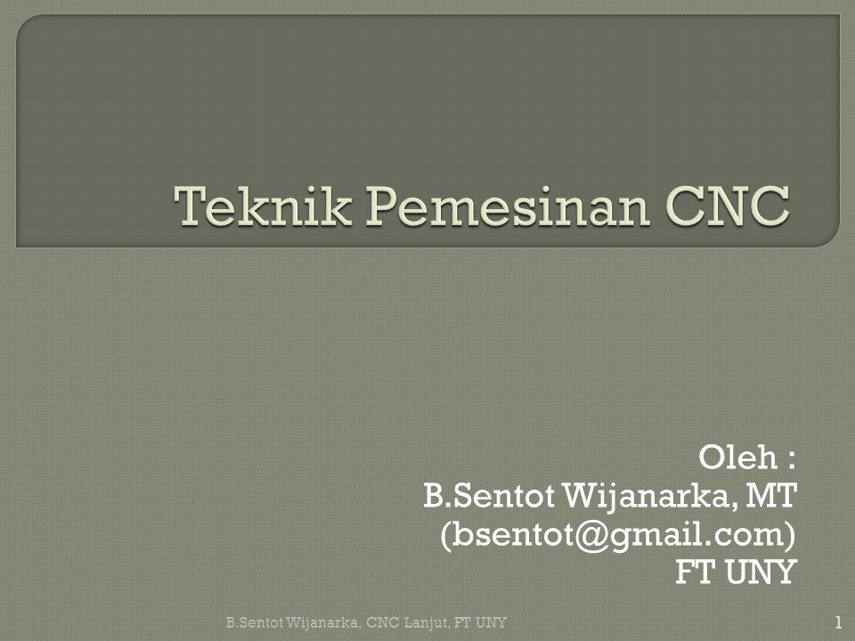 Oleh : B.Sentot Wijanarka, MT (bsentot@gmail.com) FT UNY