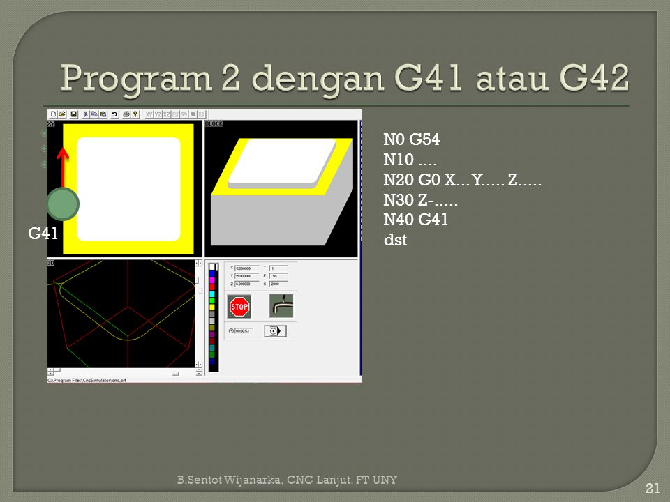 Program 2 dengan G41 atau G42 N0 G54 N10 ....