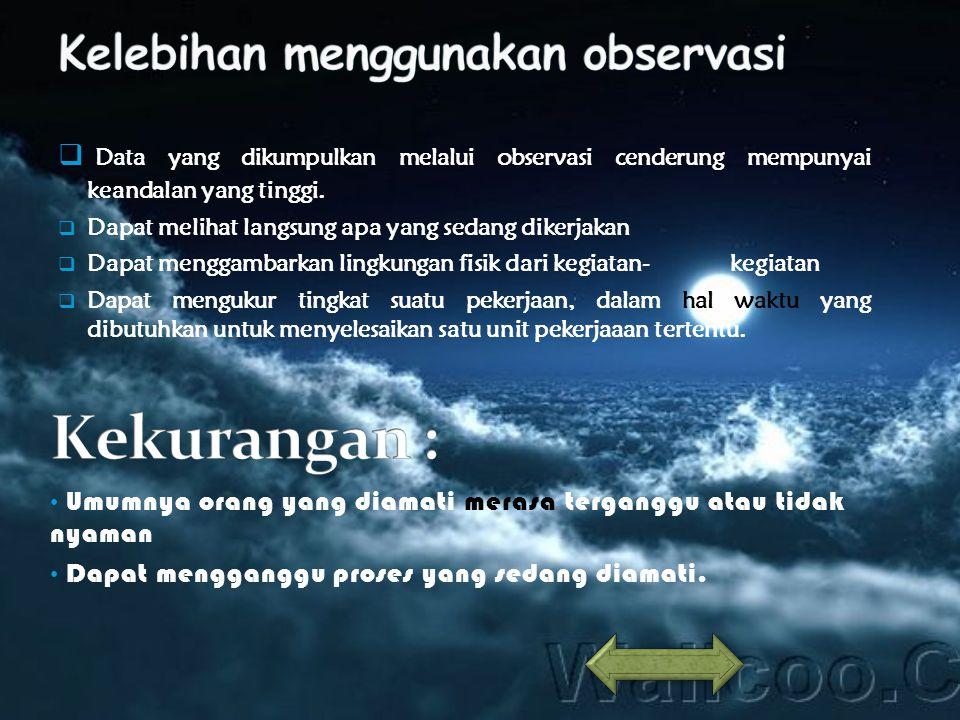 Kelebihan menggunakan observasi