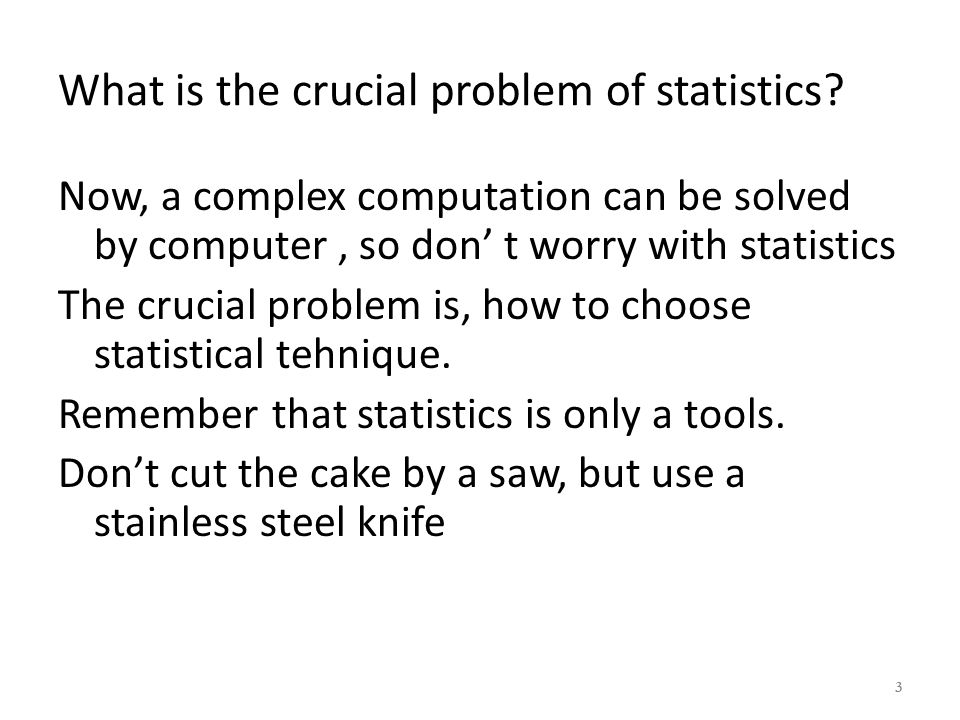 What is the crucial problem of statistics