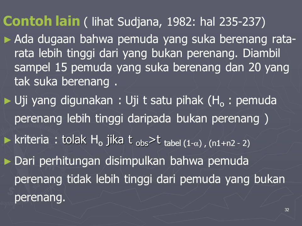 Contoh lain ( lihat Sudjana, 1982: hal 235-237)