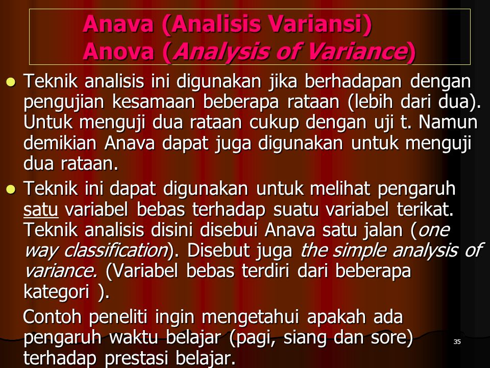 Anava (Analisis Variansi) Anova (Analysis of Variance)
