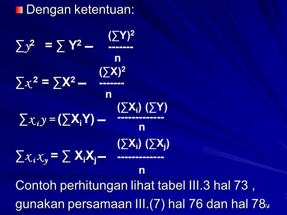Contoh perhitungan lihat tabel III.3 hal 73 ,
