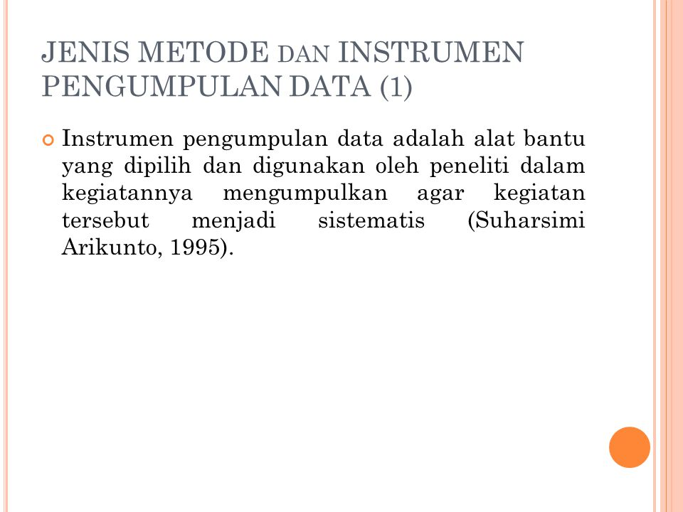 JENIS METODE dan INSTRUMEN PENGUMPULAN DATA (1)