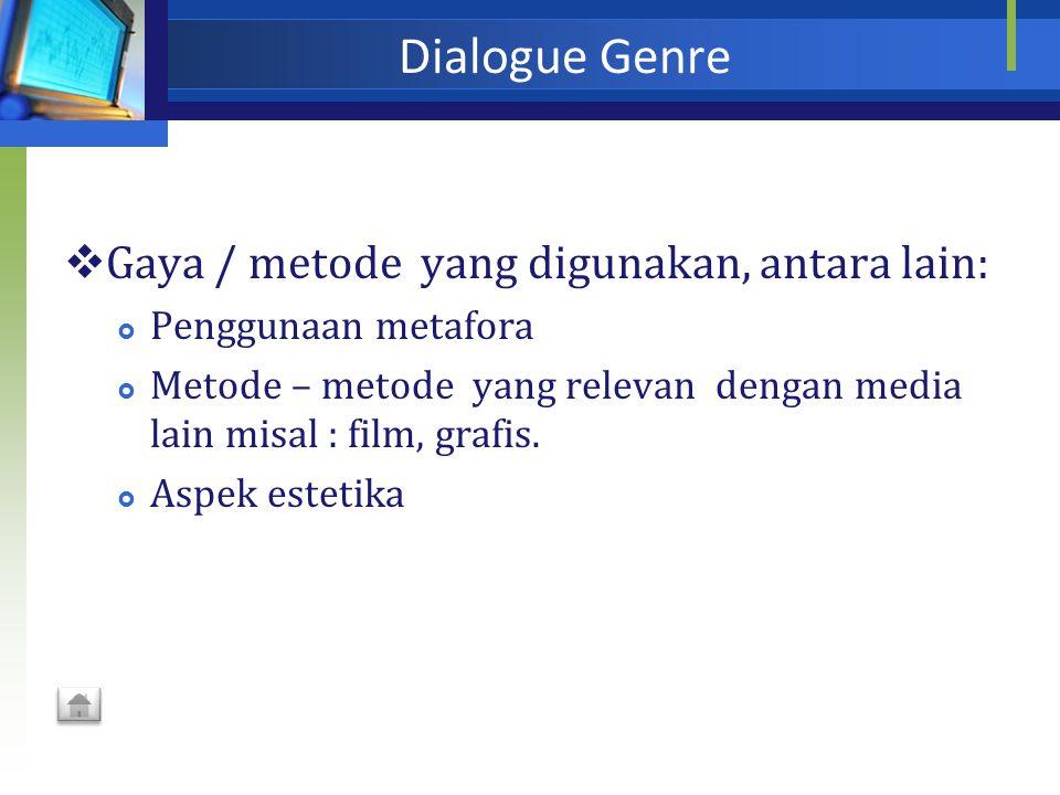 Dialogue Genre Gaya / metode yang digunakan, antara lain: