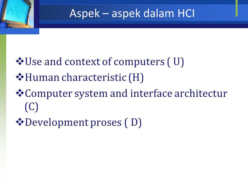 Aspek – aspek dalam HCI Use and context of computers ( U)