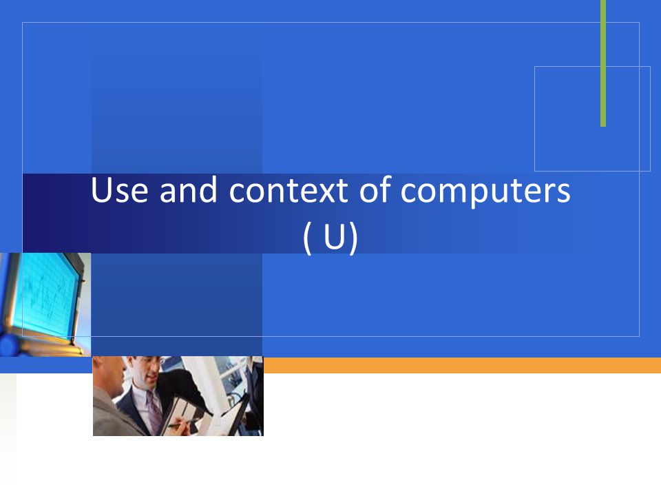 Use and context of computers ( U)