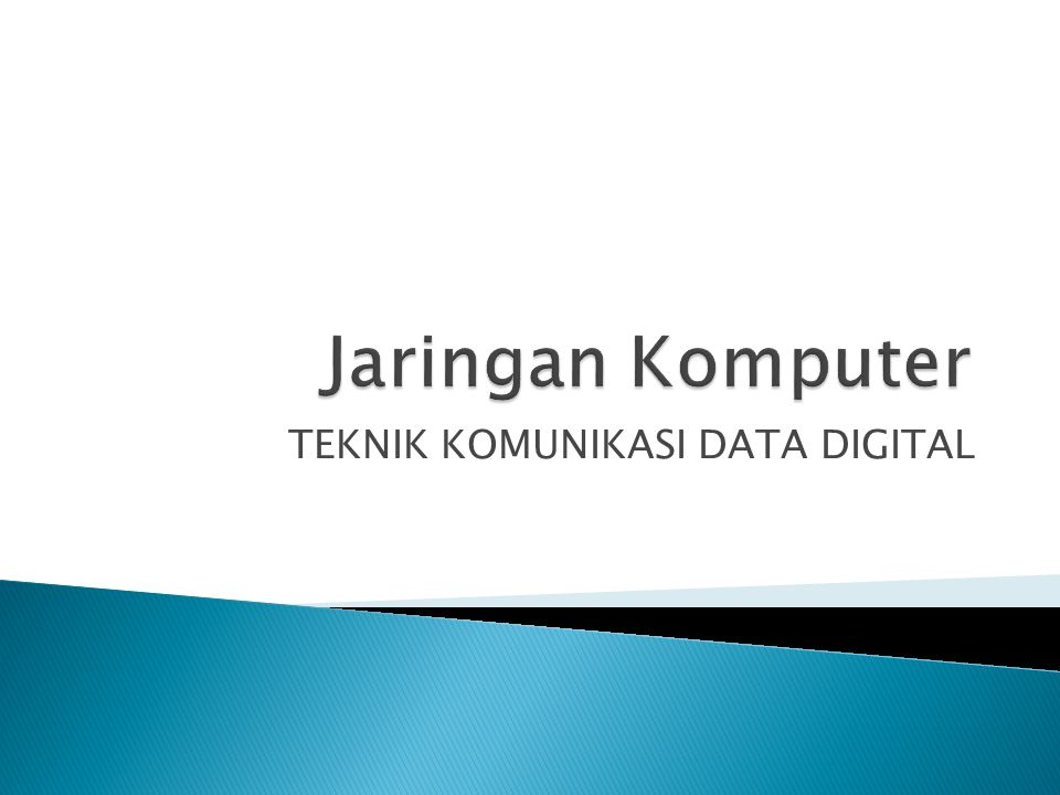 TEKNIK KOMUNIKASI DATA DIGITAL
