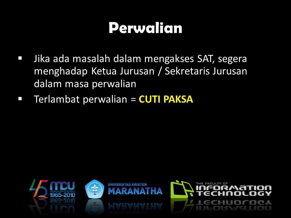 Perwalian Jika ada masalah dalam mengakses SAT, segera menghadap Ketua Jurusan / Sekretaris Jurusan dalam masa perwalian.