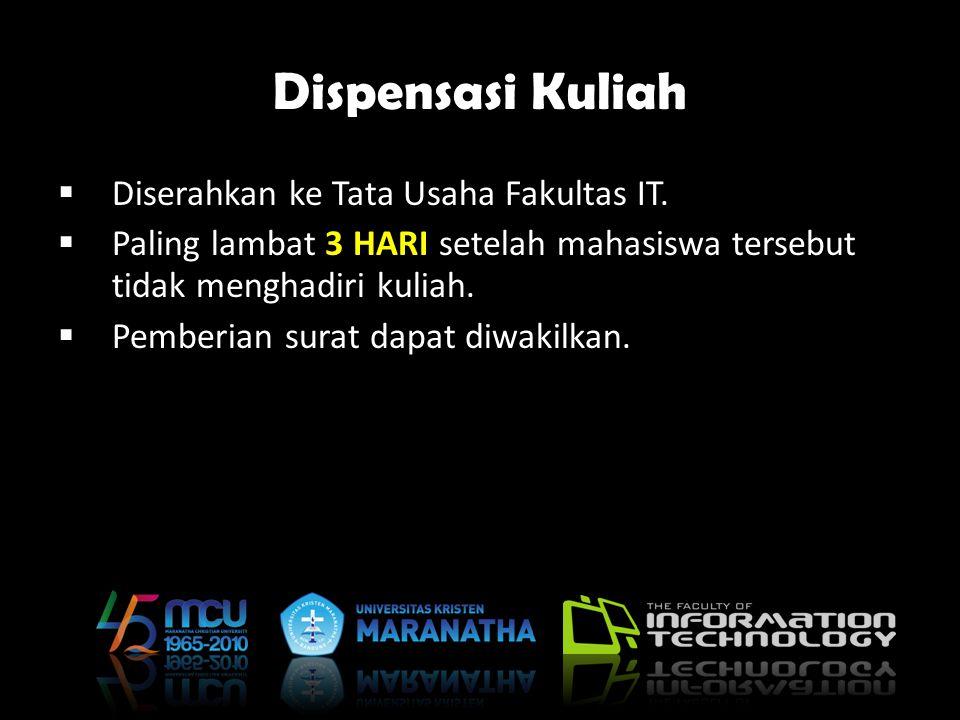 Dispensasi Kuliah Diserahkan ke Tata Usaha Fakultas IT.