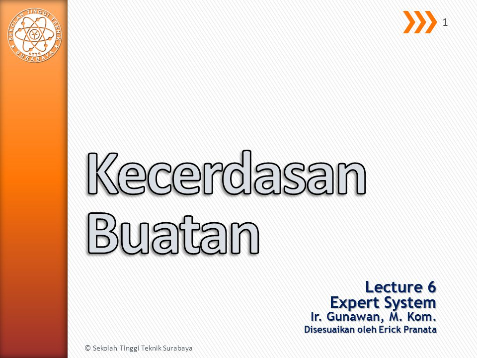 Kecerdasan Buatan Lecture 6 Expert System Ir. Gunawan, M. Kom.
