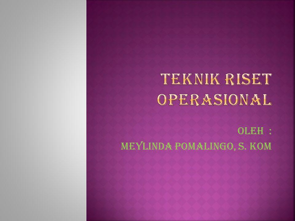 TEKNIK RISET OPERASIONAL