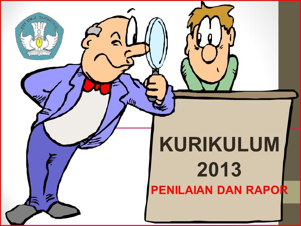 KURIKULUM 2013 PENILAIAN DAN RAPOR