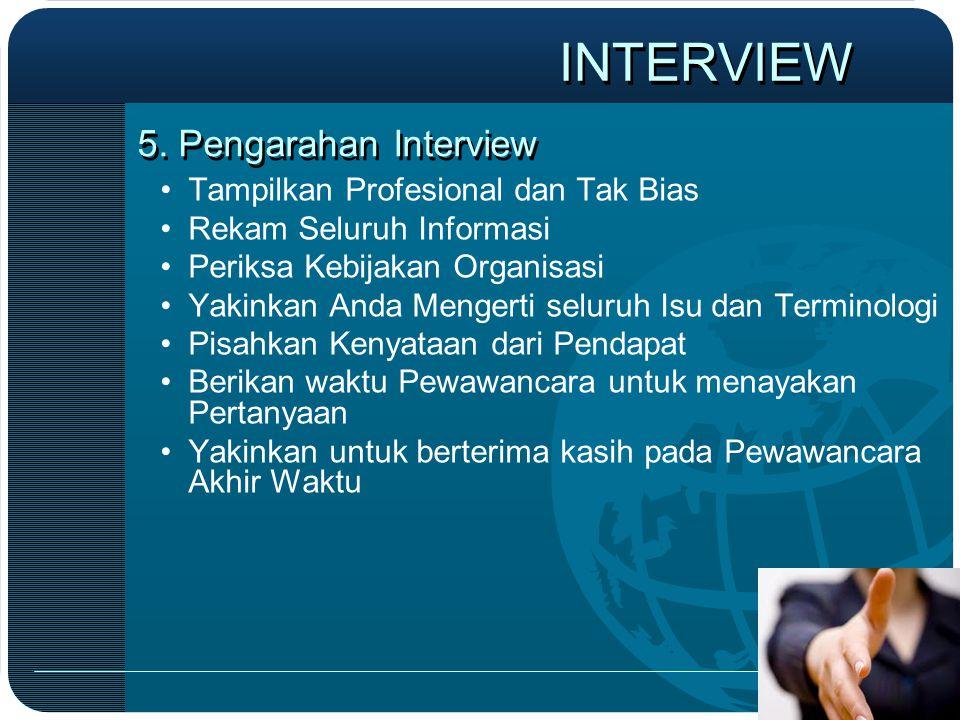 INTERVIEW 5. Pengarahan Interview Tampilkan Profesional dan Tak Bias