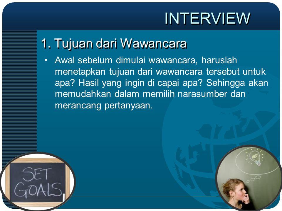 INTERVIEW 1. Tujuan dari Wawancara