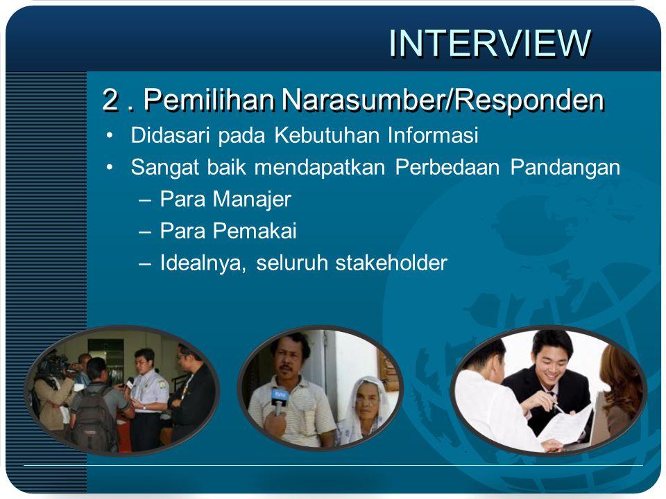 2 . Pemilihan Narasumber/Responden