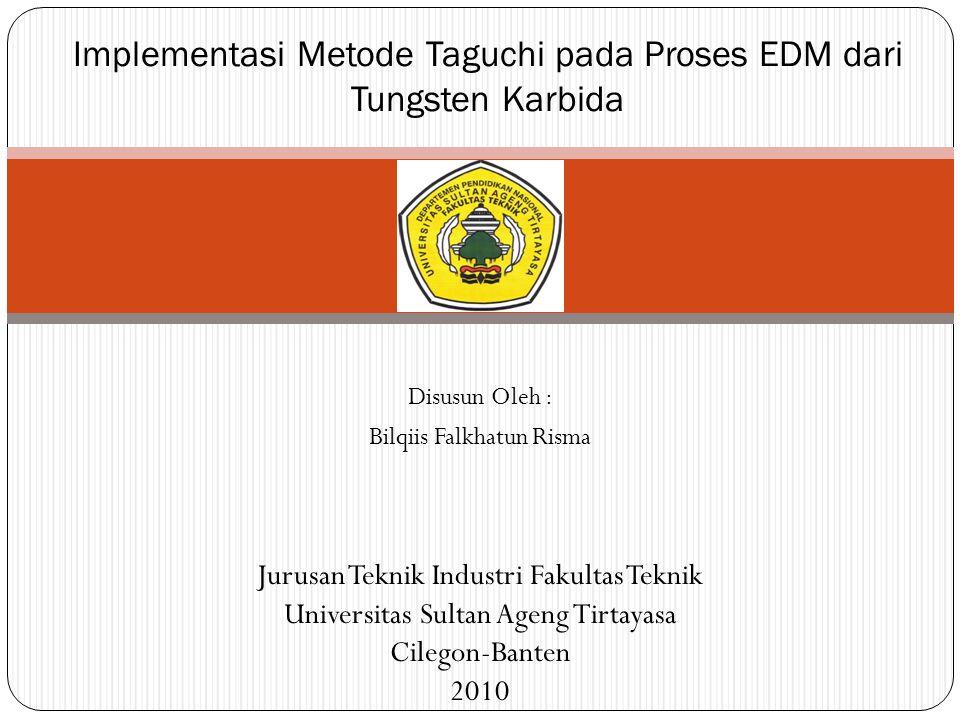 Implementasi Metode Taguchi pada Proses EDM dari Tungsten Karbida