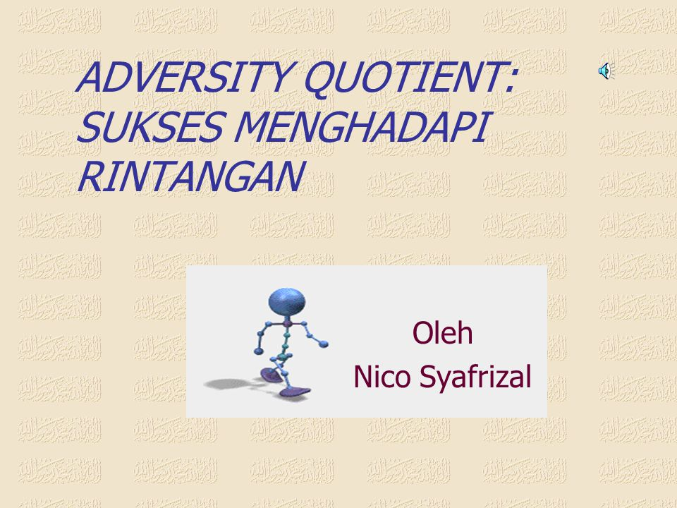 ADVERSITY QUOTIENT: SUKSES MENGHADAPI RINTANGAN