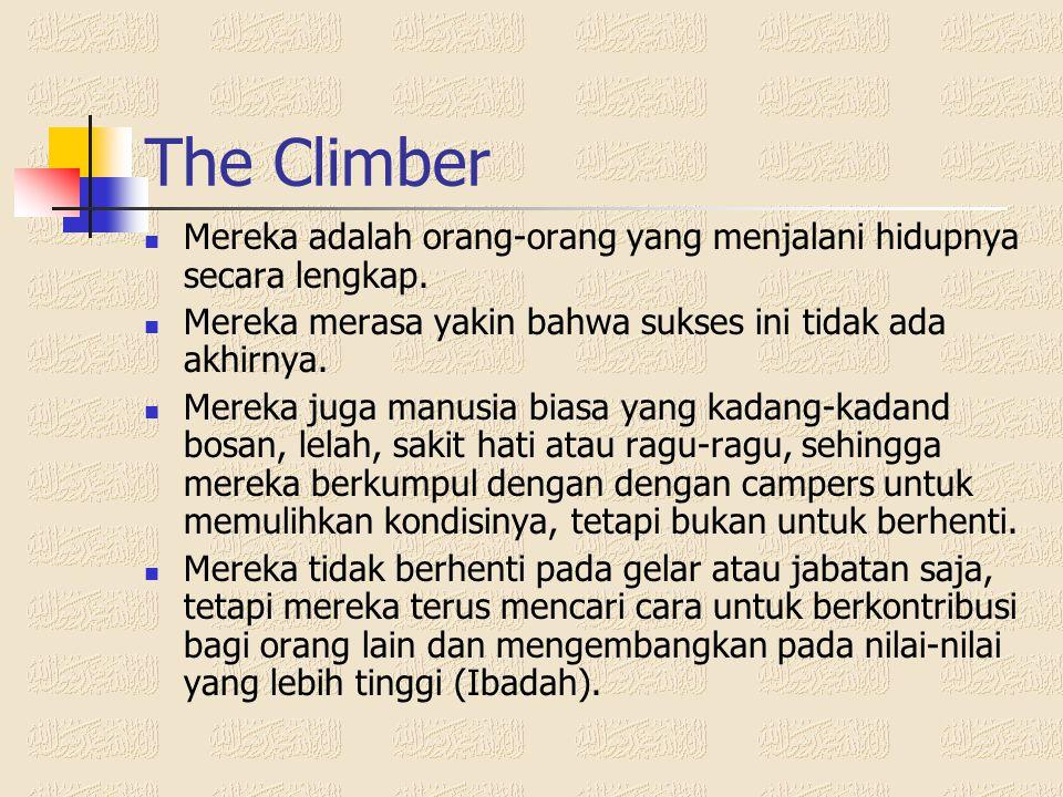 The Climber Mereka adalah orang-orang yang menjalani hidupnya secara lengkap. Mereka merasa yakin bahwa sukses ini tidak ada akhirnya.