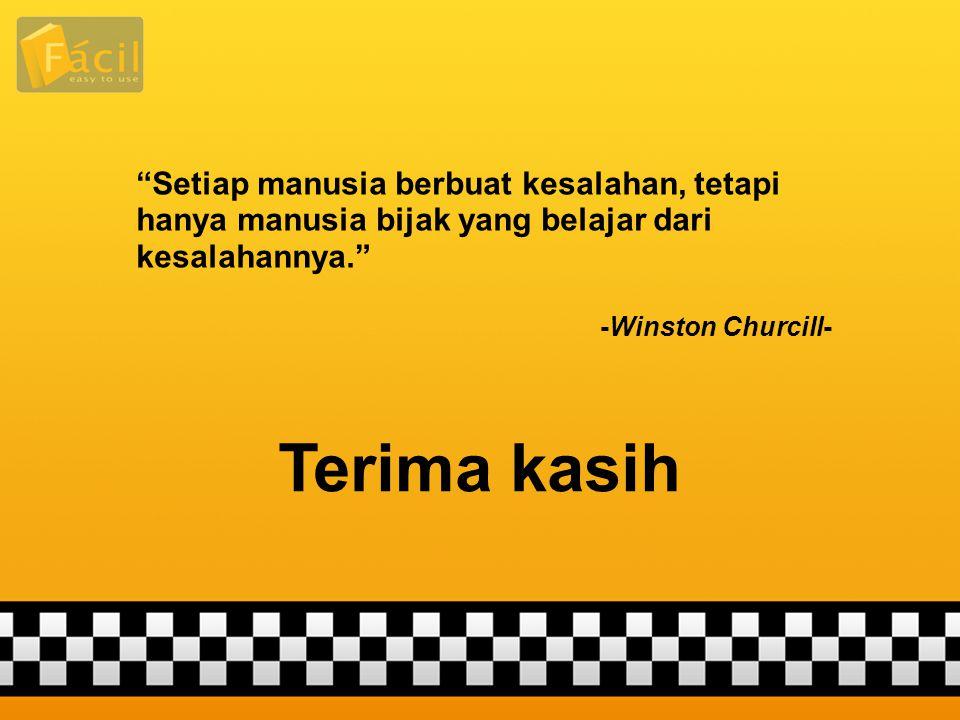 Setiap manusia berbuat kesalahan, tetapi hanya manusia bijak yang belajar dari kesalahannya.