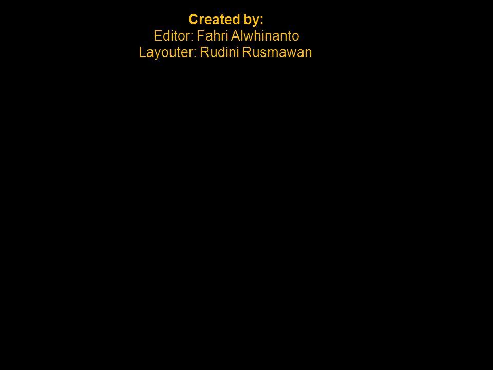 Editor: Fahri Alwhinanto Layouter: Rudini Rusmawan