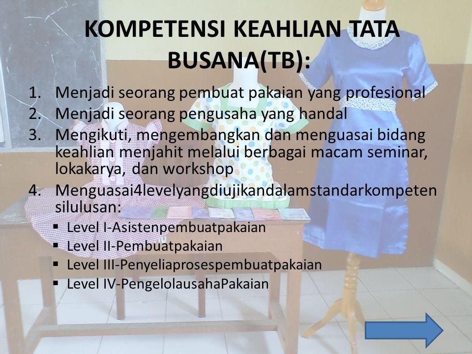 KOMPETENSI KEAHLIAN TATA BUSANA(TB):