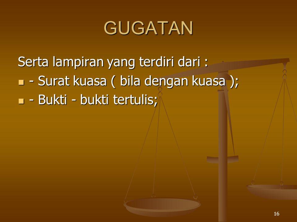 GUGATAN Serta lampiran yang terdiri dari :