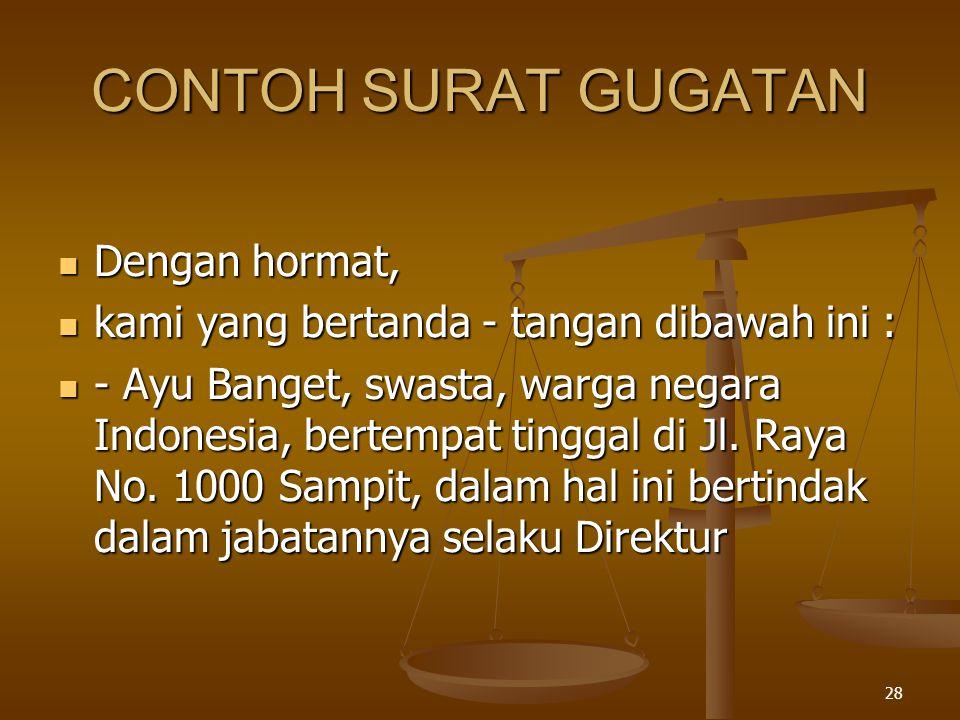 CONTOH SURAT GUGATAN Dengan hormat,