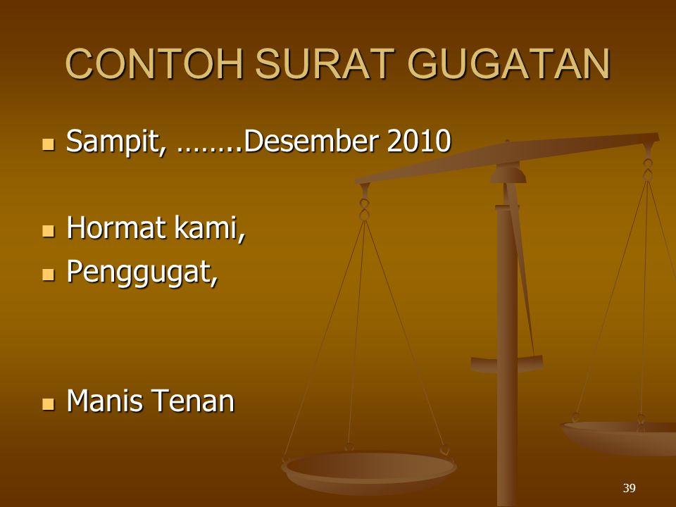 CONTOH SURAT GUGATAN Sampit, ……..Desember 2010 Hormat kami, Penggugat,