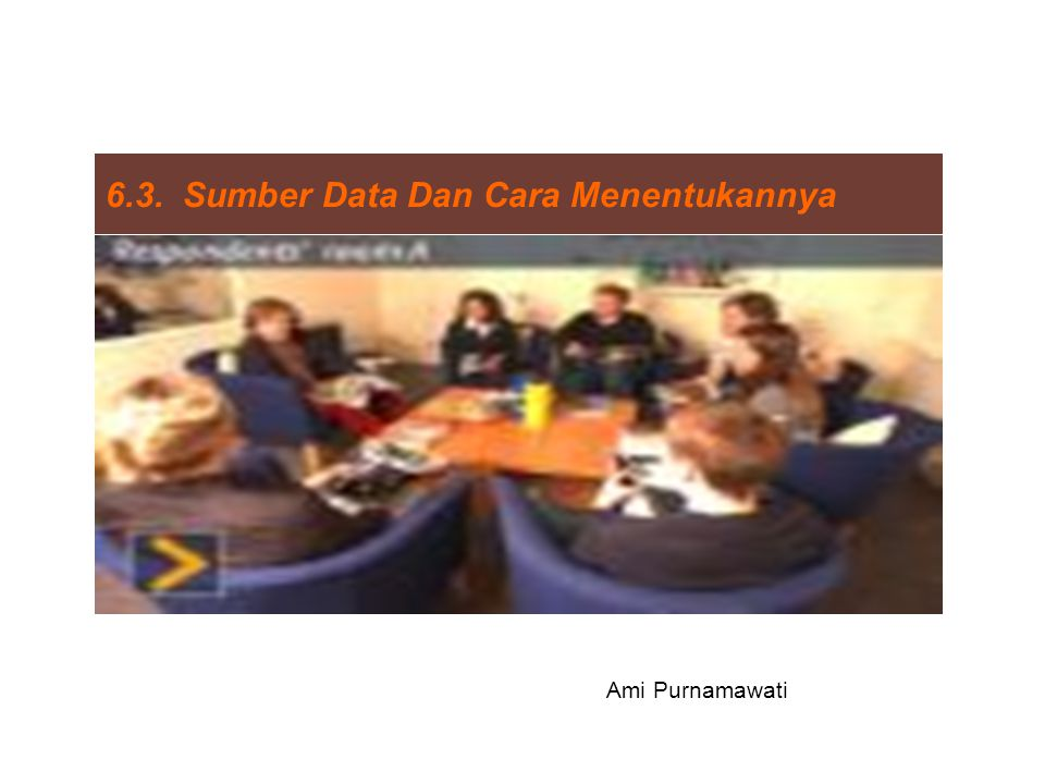 6.3. Sumber Data Dan Cara Menentukannya
