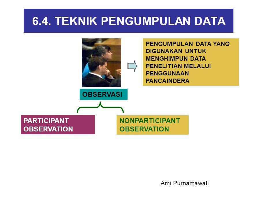 6.4. TEKNIK PENGUMPULAN DATA