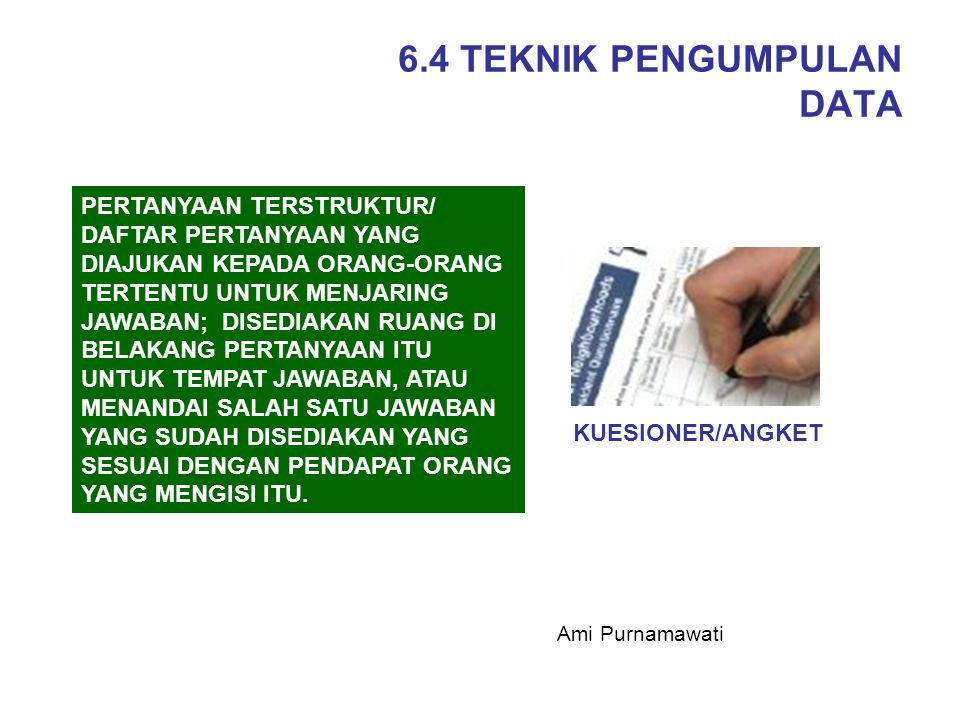 6.4 TEKNIK PENGUMPULAN DATA